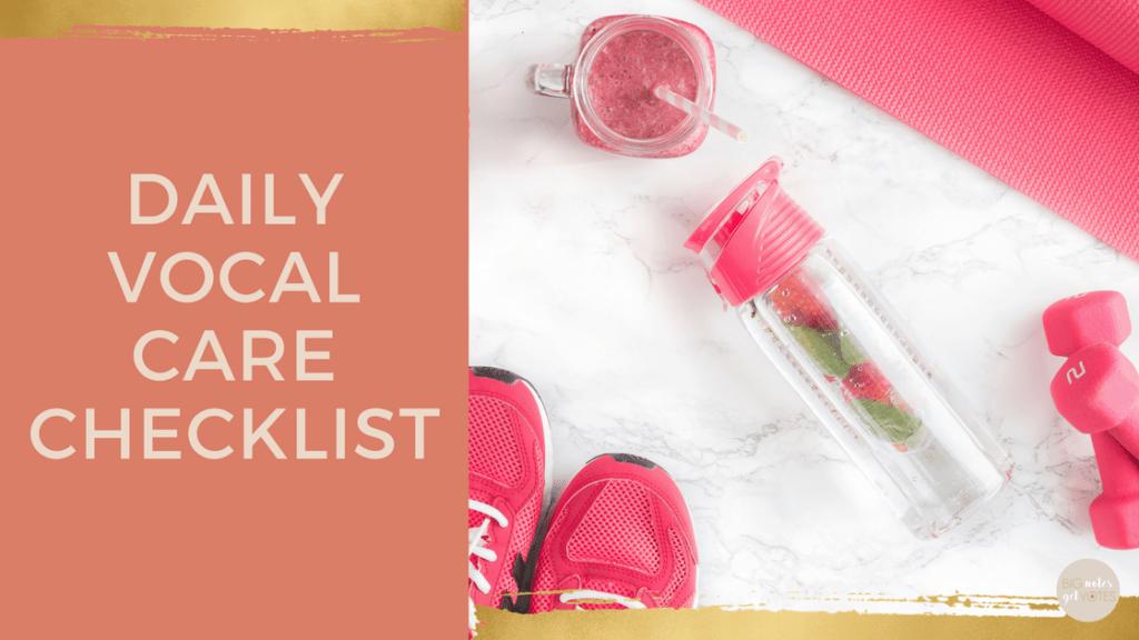 Daily Vocal Care Checklist