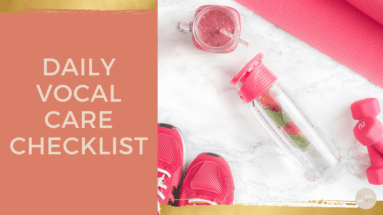 Daily Vocal Care Checklist