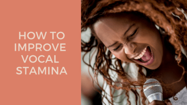 How To Improve Your Vocal Stamina