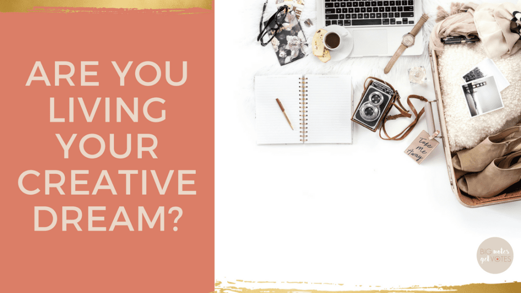 Are You Living Your Creative Dream?