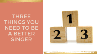 Three things you need to be a better singer