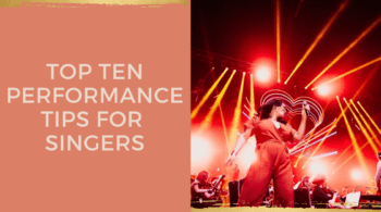 top ten performance tips for singers