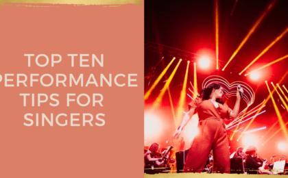 top ten performance tips for singers