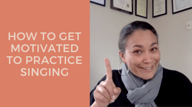 How To Get Motivated To Practice Singing