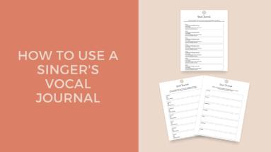 How To Use A Singer's Vocal Journal