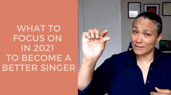 what to focus on in 2021 to become a better singer