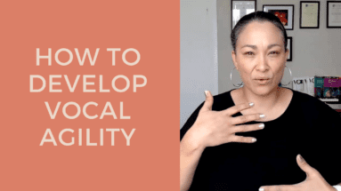 HOW TO DEVELOP VOCAL AGILITY