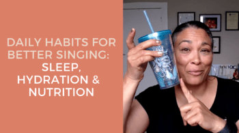 Daily Habits for Better Singing: Sleep, Hydration and Nutrition