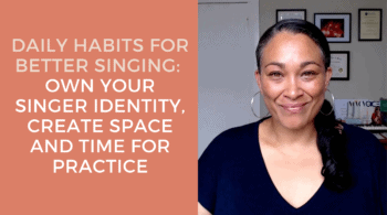 Daily Habits for Better Singing Identity Space and Time